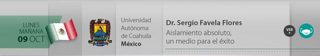 Lunes 09 por la mañana - Sergio Favela Flores - Aislamiento absoluto, un medio para el éxito