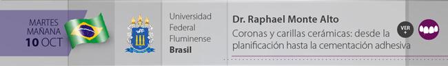 Martes 10 por la mañana - Dr. Raphael Monte Alto - Coronas y carillas cerámicas: desde la planificación hasta la cementación adhesiva