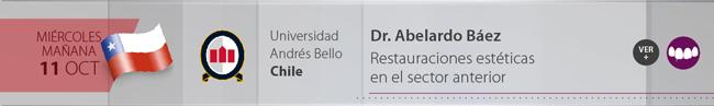 Miercoles 11 por la mañana - Dr. Abelardo Báez - Restauraciones estéticas en el sector anterior