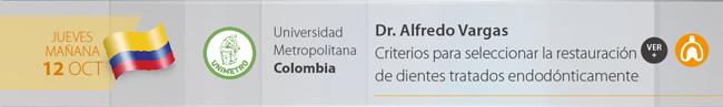 Jueves 12 por la mañana - Dr. Alfredo Vargas - Criterios para seleccionar la restauracion de DTE