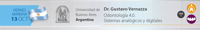Viernes 13 por la mañana - Dr. Gustavo Vernazza - Odontología 4.0. Sistemas analógicos y digitales