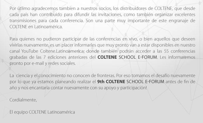Gracias por habernos acompañado en el 8th Coltene School E-Forum del 14 al 18 de mayo 2018