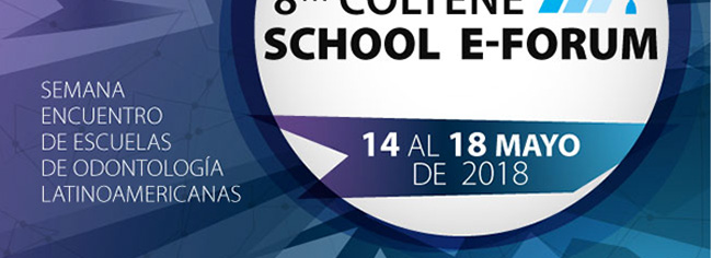 8th Coltene School E-Forum del 14 al 18 de mayo 2018