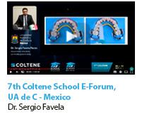 7th Coltene School E-Forum, UA de C - Mexico, Dr. Sergio Favela. 9 de Octubre 2017