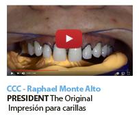 CC Dr. Raphael Monte Alto, President The Original, impresión para carillas