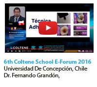 6th Coltene School E-Forum 2016 Universidad De Concepción, Chile, Dr. Fernando Grandón,